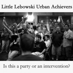 Little Lebowski Urban Achievers – Is This a Party or an Intervention?