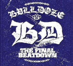 Bulldoze – The Final Beatdown