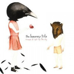 The Honorary Title – Scream and Light Up the Sky