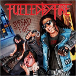 Fueled by Fire – Spread the Fire