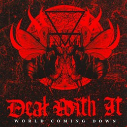 Deal With It – World Coming Down