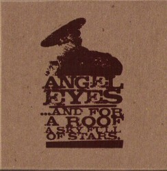 Angel Eyes – ...and for a Roof a Sky Full of Stars