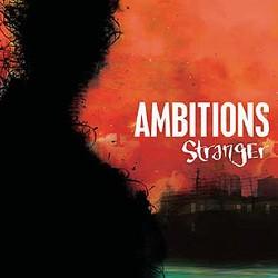 Ambitions – Stranger