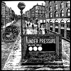 Under Pressure – Black Bile