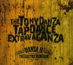 The Tony Danza Tapdance Extravaganza – Danza II: The Electric Boogaloo