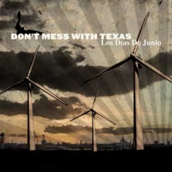 Don't Mess With Texas – Los Dias de Junio