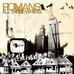 Romans – All Those Wrists