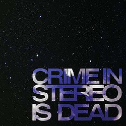 Crime In Stereo – ...is Dead