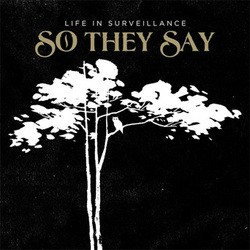 So They Say – Life in Surveillance