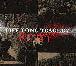 Life Long Tragedy – Runaways