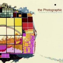 The Photographic – Pictures of a Changing World