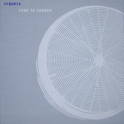 Sequoia – Time to Change