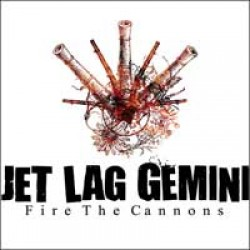 Jet Lag Gemini – Fire the Cannons