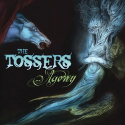The Tossers – Agony