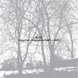 Envy – Compiled Fragments 1997-2003