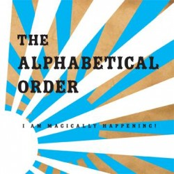 The Alphabetical Order – I am Magically Happening!