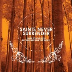 Saints Never Surrender – Hope for the Best, Prepare for the Worst