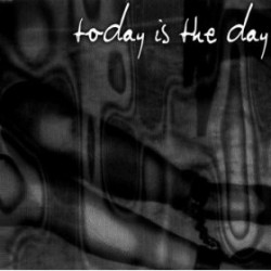 Today is the Day – Today is the Day (Reissue)