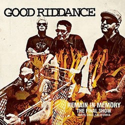Good Riddance – Remain in Memory: The Last Show