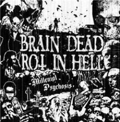 Brain Dead / Rot in Hell – Millennial Psychosis