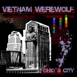 Vietnam Werewolf – Ohio's City