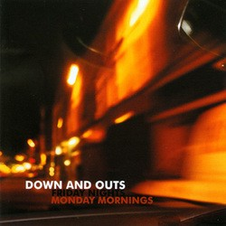 Down and Outs – Friday Nights, Monday Mornings