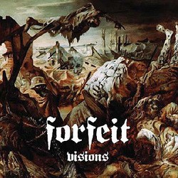 Forfeit – Visions