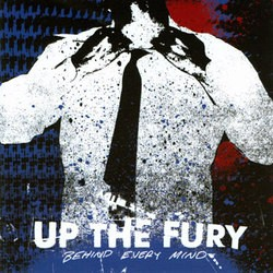 Up the Fury – Behind Every Mind