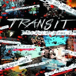 Transit – This Will Not Define Us