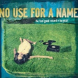 No Use for a Name – Feel Good Record of the Year