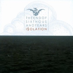 The End of Six Thousand Years – Isolation