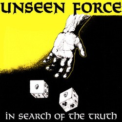 Unseen Force – In Search of the Truth (Reissue)