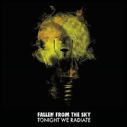 Fallen from the Sky – Tonight We Radiate