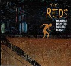 The Reds – Fugitives from the Laughing House