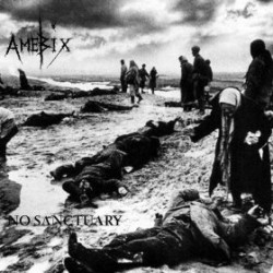 Amebix – No Sanctuary: The Spiderleg Recordings