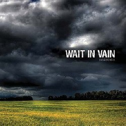 Wait in Vain – Seasons