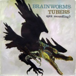Brainworms / Tubers – Split