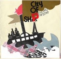 City of Ships – Live Free or Don't