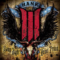 Hank Williams III – Damn Right, Rebel Proud