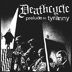 Deathcycle – Prelude to Tyranny