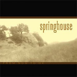 Springhouse – From Now to OK