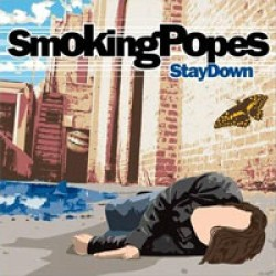 Smoking Popes – Stay Down