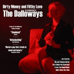 The Dalloways – Dirty Money and Filthy Love