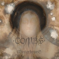Tombs – Winter Hours