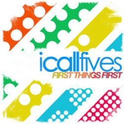I Call Fives – First Things First