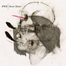 P.O.S. – Never Better