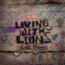 Living With Lions – Dude Manor (Reissue)