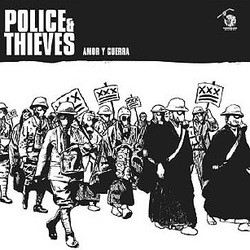 Police & Thieves – Amor Y Guerra (Reissue)