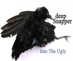 Deep Snapper – Into the Ugly