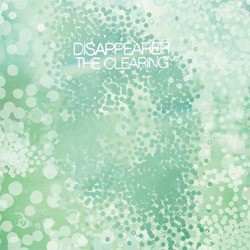 Disappearer – The Clearing